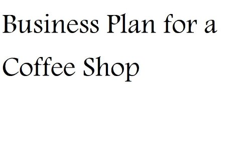 Business Plan For Coffee Shop (Fill-In-The-Blank Business Plan For A Coffee Shop)