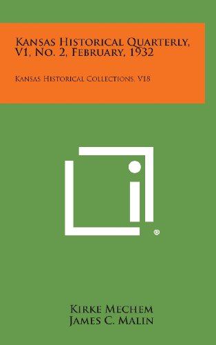 Kansas Historical Quarterly, V1, No. 2, February, 1932: Kansas Historical Collections, V18