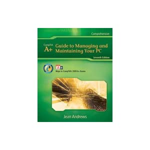A+ Guide to Managing and Maintaining Your PC 7th Edition