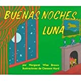 Buenas noches luna / Goodnight Moon (Spanish Edition) (9686394028) by Margaret Wise Brown