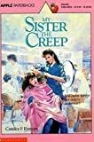 My Sister, the Creep (An Apple Paperback)