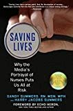 img - for Saving Lives- Why the Media's Portrayal of Nurses Puts Us All at Risk (10) by Summers, Sandy - Summers, Harry Jacobs [Paperback (2010)] book / textbook / text book