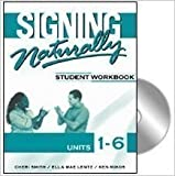 Signing Naturally: Student Workbook  Units 1-6 (Book & DVDs)