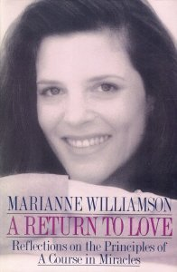 Return to Love: Reflections on the Principles of a Course in Miracles by Williamson, Marianne [01 February 1992]