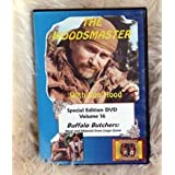 Buffalo Butchers - Meat & Material: Woodsmaster Vol. 16 (DVD)by Ron Hood