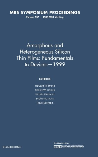 Amorphous and Heterogeneous Silicon Thin Films: Fundamentals to Devices - 1999: Volume 557 (MRS Proceedings)