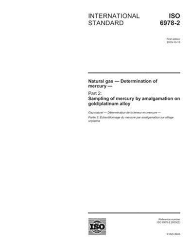 ISO 6978-2:2003, Natural gas - Determination of mercury - Part 2: Sampling of mercury by amalgamation on gold/platinum alloy PDF