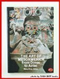 The Art of Mesoamerica from Olmec to Aztec (World of Art)