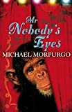Michael Morpurgo Mr Nobody's Eyes