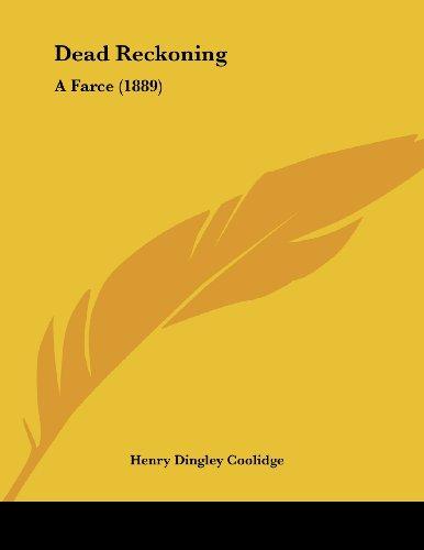 Dead Reckoning: A Farce (1889)
