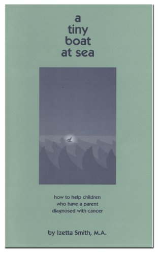 A Tiny Boat At Sea, how to help children who have a parent diagnosed with cancer.