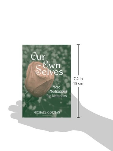 Our Own Selves: More Meditations for Librarians