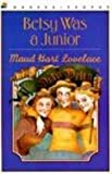 Betsy Was a Junior (0613100131) by Lovelace, Maud Hart
