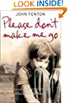 Please Don't Make Me Go: How One Boy'...