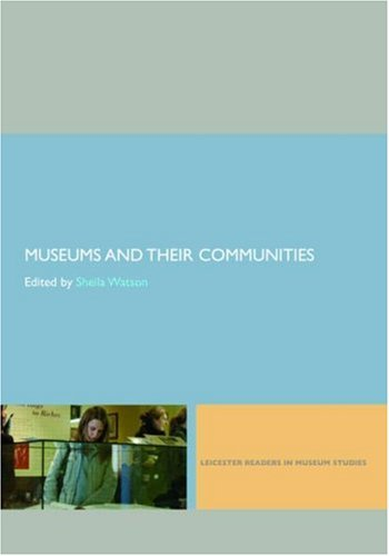Museum Bundle: Museums and their Communities (Leicester...