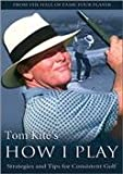 Tom Kite's How I Play: Strategies and Tips for Consistent Golf with Dave Stockton (Tutorial GOLF DVD)