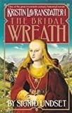Sigrid Undset Kristin Lavransdatter: The Bridal Wreath