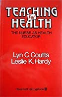 Teaching for Health by Coutts