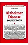 ALZHEIMER DISEASE SOURCEBOOK (Health Reference Series)