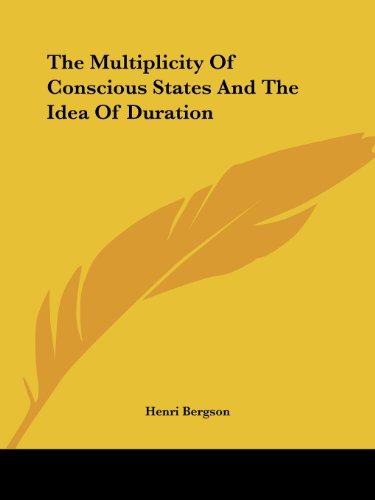 The Multiplicity of Conscious States and the Idea of Duration