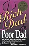 Rich Dad Poor Dad (What the Rich Teach Their Kids About Money - That the Poor and Middle Class Do Not!)