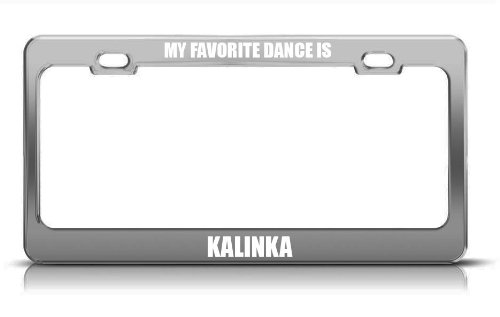 My Favourite Dance Is Kalinka Chrome Metal License Plate Frame Tag Border
