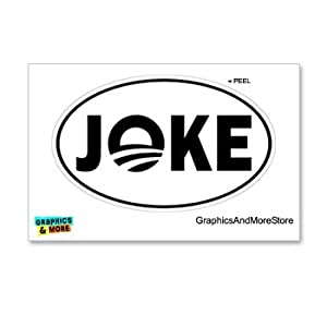 Joke - Anti Obama - Euro Oval - Window Bumper Locker Sticker