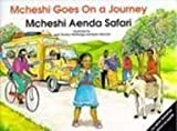 img - for McHeshi Goes on a Journey: McHeshi Aenda Safari (The Mcheshi Series) book / textbook / text book