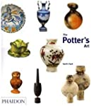 The Potter's Art: A Complete History...