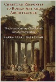 Christian responses to Roman art and architecture : the second-century church amid the spaces of empire