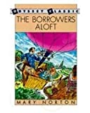 Mary Norton The Borrowers Aloft (Puffin Books)