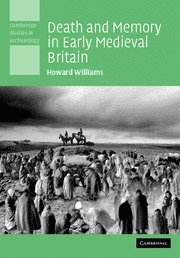 Death and Memory in Early Medieval Britain Hardback (Cambridge Studies in Archaeology)