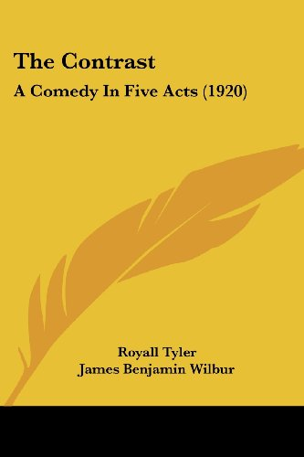The Contrast: A Comedy In Five Acts (1920)
