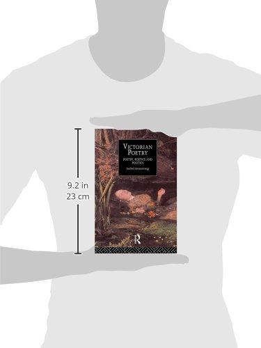 Victorian Poetry: Poetry, Poets and Politics: Poetry, Poetics, Politics (Routledge Critical History of Victorian Poetry)