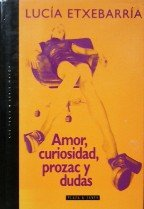 amor-curiosidad-prozac-y-dudas-lucia-etxebarria