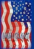 img - for The Immigrant: A Young Man's Trade Skills Spark His Love Affair with America's Economy book / textbook / text book