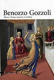 img - for Benozzo Gozzoli: Allievo a Roma, maestro in Umbria book / textbook / text book