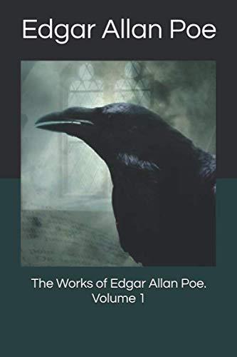 The Works of Edgar Allan Poe. Volume 1 [Poe, Edgar Allan] (Tapa Blanda)