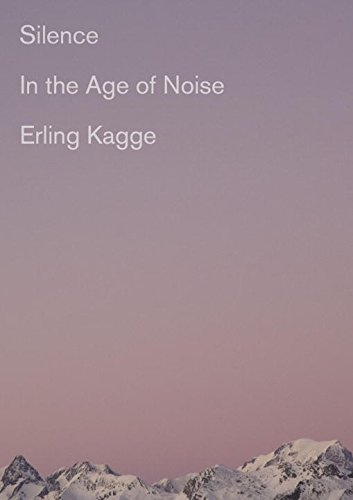 Book Cover: Silence: In the Age of Noise