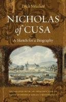 Nicholas of Cusa: A Sketch for a Biography, Erich Meuthen