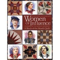 Women of Influence: 12 Leaders of the Suffrage Movement - A Block-of-the-Month Quilt