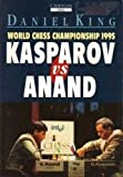 Daniel King World Chess Championship, 1995 (Cadogan Chess Books)