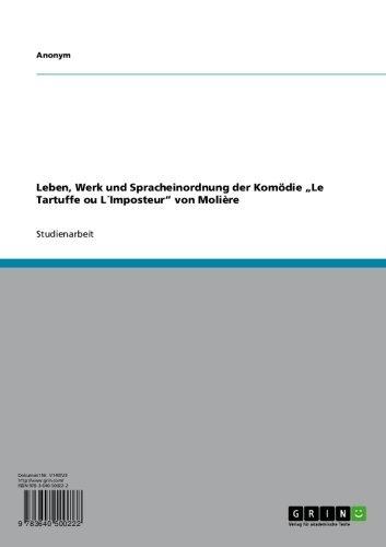 """Anonym - Leben, Werk und Spracheinordnung der Komödie """"Le Tartuffe ou L´Imposteur"""" von Molière"""