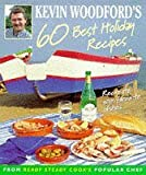 img - for Kevin Woodford's 60 Best Holiday Recipes: Recreate your favourite dishes (from Ready Steady Cook's popular chef) by Kevin Woodford (1997-06-02) book / textbook / text book