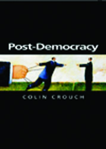 Post Democracy (Themes for the 21st Century)