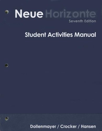 Student Activities Manual for Dollenmayer's Neue...
