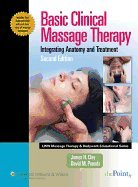 Basic Clinical Massage Therapy: Integrating Anatomy & Treatment , 2ND EDITION