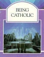 Being Catholic: (Discovering Program Series)