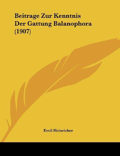 Beitrage Zur Kenntnis Der Gattung Balanophora (1907)