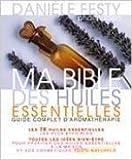 Ma Bible des huiles essentielles -Guide complet d'aromathérapie